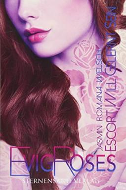 Teil 1 von 6 der Evig Roses Reihe von Jasmin Romana Welsch.