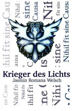 Buch 1 von 6 der Krieger des Lichts Reihe von Jasmin Romana Welsch.