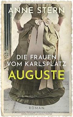 Band 1 von 4 der Lichterfelde / Die Frauen vom Karlsplatz Reihe von Anne Stern.