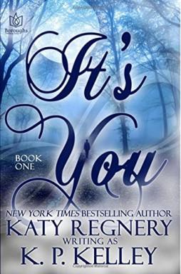 Buch 1 von 2 der It's You Reihe von K. P. Kelley.