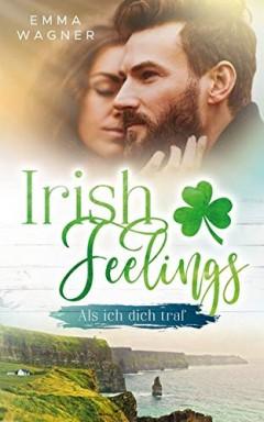 Band 1 von 3 der Irish Feelings Reihe von Emma Wagner.