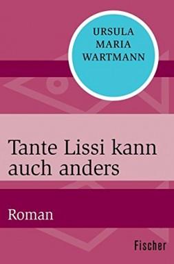 Band 1 von 2 der Tante Lissi Reihe von Ursula Maria Wartmann.