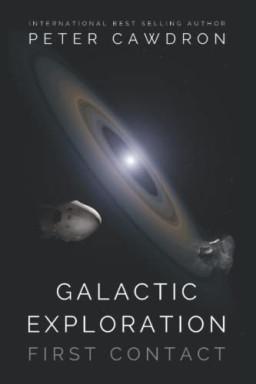 Band 1 von 2 der Galactic Exploration Reihe von Peter Cawdron.