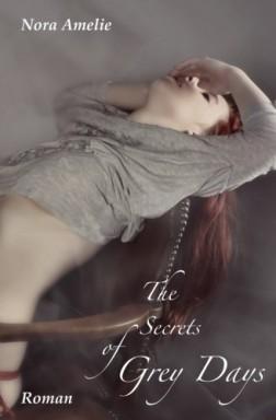 Buch 1 von 4 der Secrets of Grey Days Reihe von Nora Amelie.