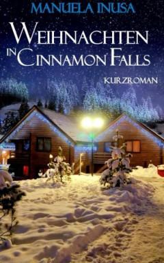 Teil 1 von 6 der Cinnamon Falls Reihe von Manuela Inusa.