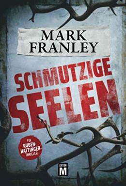 Teil 1 von 3 der Sonderermittler Ruben Hattinger Reihe von Mark Franley.