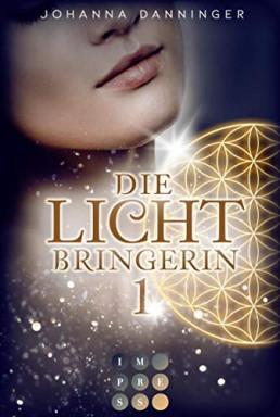 Band 1 von 3 der Die Lichtbringerin Reihe von Johanna Danninger.