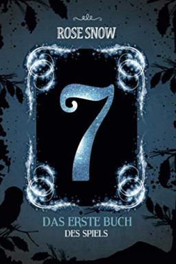 Band 1 von 2 der 7 - Die Bücher des Spiels Reihe von Rose Snow.