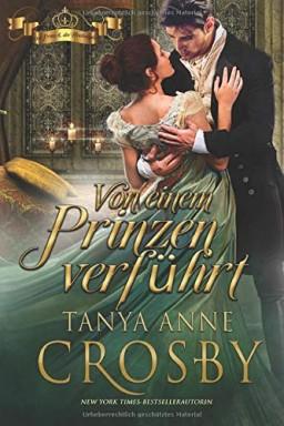 Band 1 von 3 der Der Prinz & der Hochstapler Reihe von Tanya Anne Crosby.