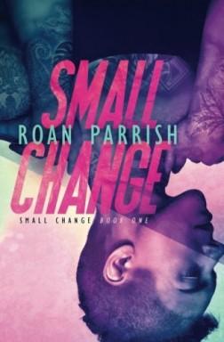 Band 1 von 2 der Small Change Reihe von Roan Parrish.