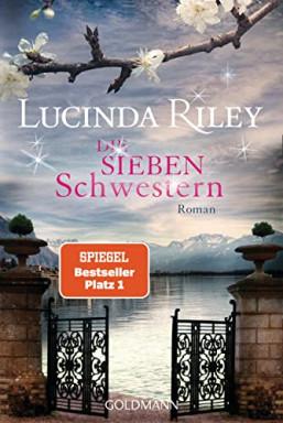 Teil 1 von 7 der Die sieben Schwestern Reihe von Lucinda Riley.