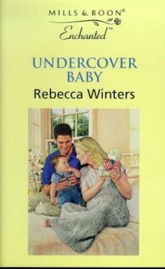 Teil 1 von 3 der Undercovers Reihe von Rebecca Winters.