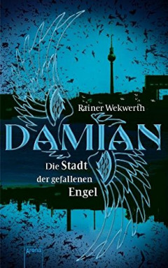 Band 1 von 2 der Damian Reihe von Rainer Wekwerth.