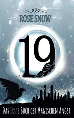 Buch 1 von 3 der 19 - Bücher der magischen Angst Reihe von Rose Snow.
