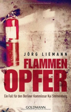 Teil 1 von 2 der Kommissar Kai Sternenberg Reihe von Jörg Liemann.