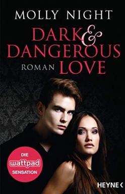 Band 1 von 3 der Dark and Dangerous Love Reihe von Molly Night.