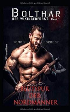 Band 1 von 13 der Wikingerfürst Bolthar Reihe von Tomos Forrest.