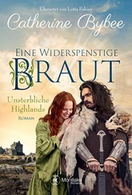 Band 1 von 5 der Unsterbliche Highlands Reihe von Catherine Bybee.