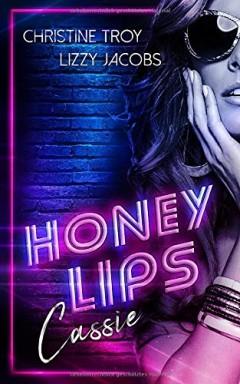 Teil 1 von 3 der Honey Lips Reihe von Christine Troy u.a..