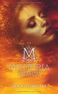 Band 1 von 3 der Mederia Reihe von Sabine Schulter.