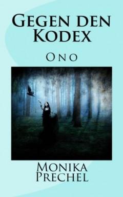 Buch 1 von 2 der Ono Reihe von Monika Prechel.
