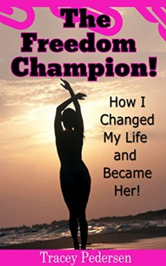 Teil 1 von 4 der The Freedom Champion! Reihe von Tracey Pedersen.