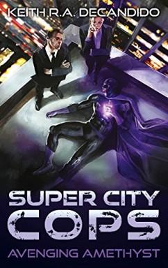 Teil 1 von 3 der Super City Cops S.C.P.D. Reihe von Keith R. A. DeCandido.