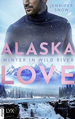 Buch 1 von 5 der Alaska Love Reihe von Jennifer Snow.