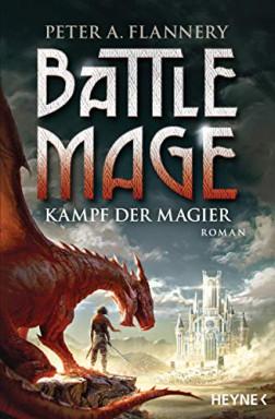 Buch 1 von 2 der Battle Mage Reihe von Peter A. Flannery.
