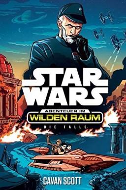 Teil 1 von 8 der Star Wars : Abenteuer im Wilden Raum Reihe von Cavan Scott u.a..