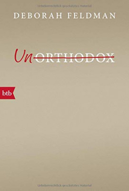 Band 1 von 2 der Unorthodox Reihe von Deborah Feldman.