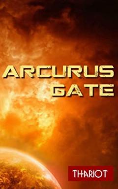 Teil 1 von 3 der Arcurus Gate Reihe von Thariot.