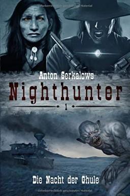Band 1 von 10 der Nighthunter Reihe von Anton Serkalow.