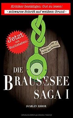 Band 1 von 8 der Die Brausesee Saga Reihe von Svarlen Edhor.