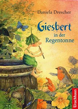 Teil 1 von 3 der Giesbert Reihe von Daniela Drescher.