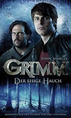 Band 1 von 3 der Grimm Reihe von John Shirley u.a..