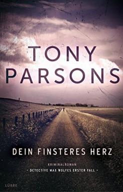 Buch 1 von 6 der Max Wolfe Reihe von Tony Parsons.