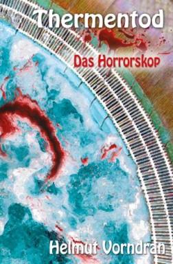 Band 1 von 2 der Thermentod Reihe von Helmut Vorndran.