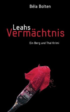 Buch 1 von 35 der Kommissare Bettina Berg und Alexander Thal Reihe von Béla Bolten.