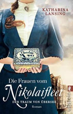 Band 1 von 3 der Die Frauen vom Nikolaifleet / Kolonialwaren Saga Reihe von Katharina Lansing.