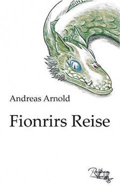 Teil 1 von 3 der Fionrirs Reihe von Andreas Arnold.