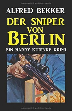 Buch 1 von 20 der Kommissar Harry Kubinke Reihe von Alfred Bekker.