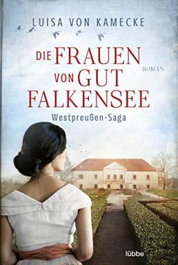 Teil 1 von 2 der Westpreußen Saga Reihe von Luisa von Kamecke.