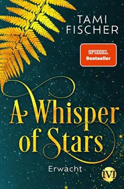 Band 1 von 2 der A Whisper of Stars Reihe von Tami Fischer.