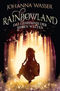 Buch 1 von 3 der Rainbowland Reihe von Johanna Wasser.