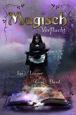 Teil 1 von 4 der Magisch Reihe von Ina Linger u.a..