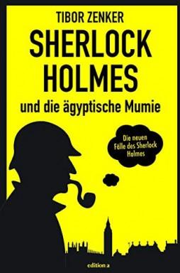 Buch 1 von 3 der Die neuen Fälle des Sherlock Holmes Reihe von Tibor Zenker.