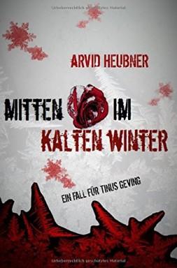 Teil 1 von 3 der Tinus Geving Reihe von Arvid Heubner.
