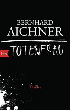 Teil 1 von 3 der Bestatterin Brunhilde Blum / Totenfrau Reihe von Bernhard Aichner.