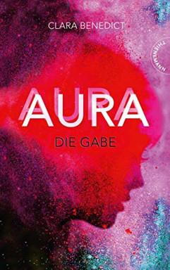 Band 1 von 3 der Aura Reihe von Clara Benedict.